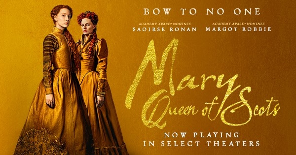 Mary, Queen of Scots – 3 out of 5 (Film 5 of 2019)